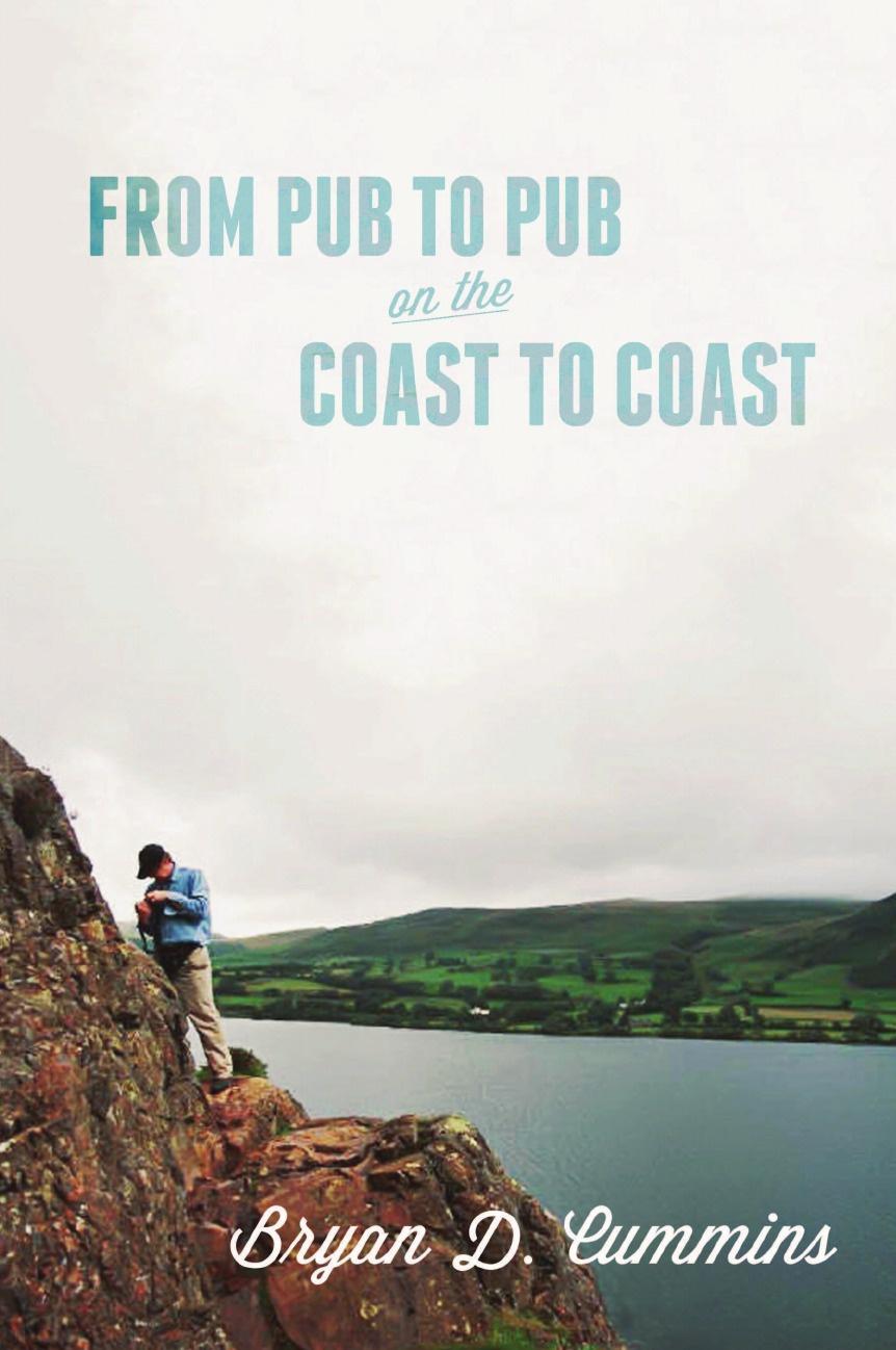 Bryan D. Cummins From Pub to Pub on the Coast to Coast bryan d cummins from pub to pub on the coast to coast