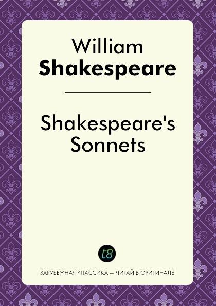 William Shakespeare Shakespeare's Sonnets этвуд м уинтерсон дж джейкобсон г миры уильяма шекспира комплект из 3 книг