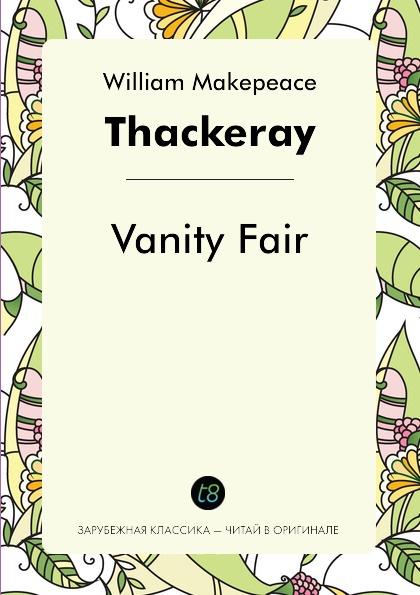William Makepeace Thackeray Vanity Fair