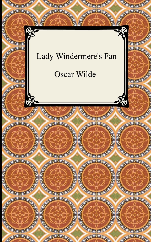 Oscar Wilde Lady Windermere's Fan