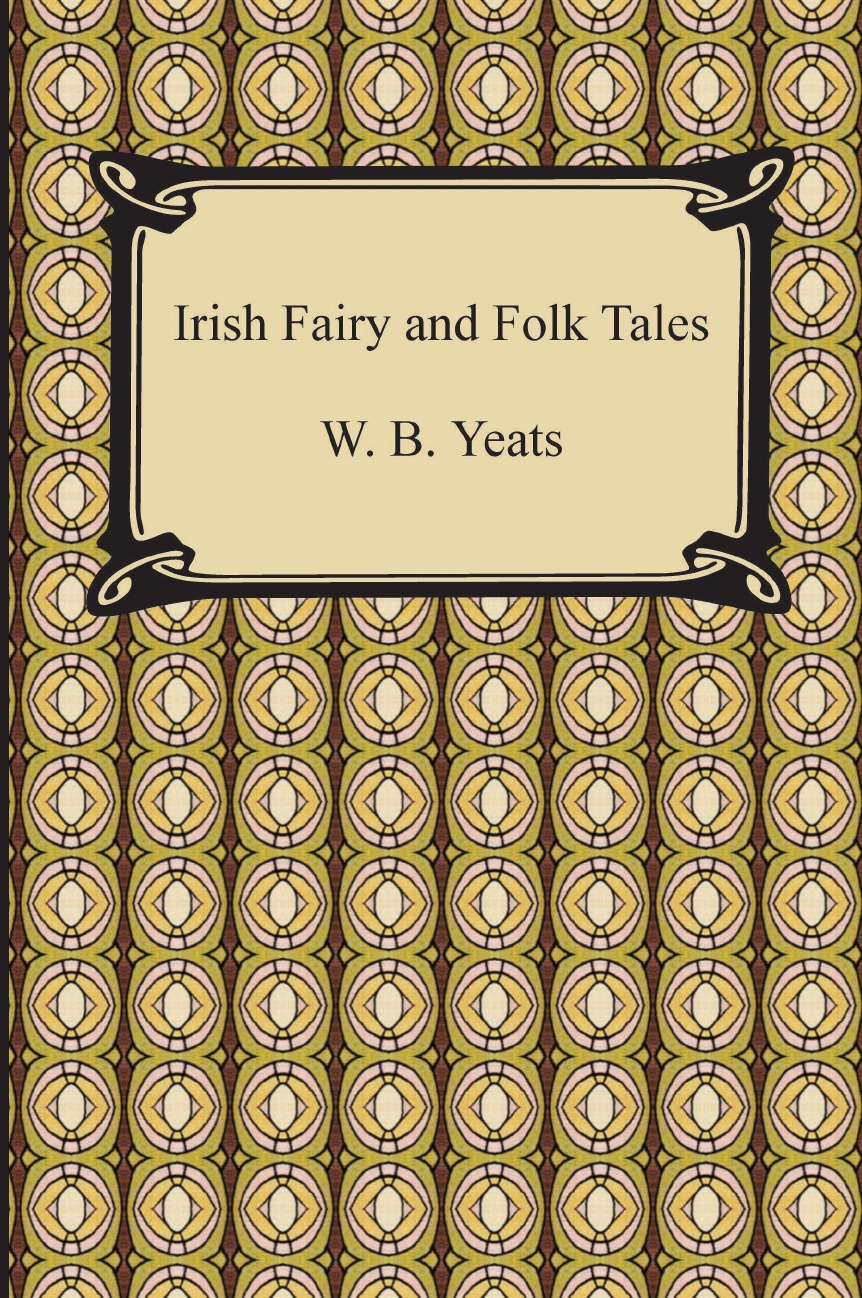 William Butler Yeats Irish Fairy and Folk Tales