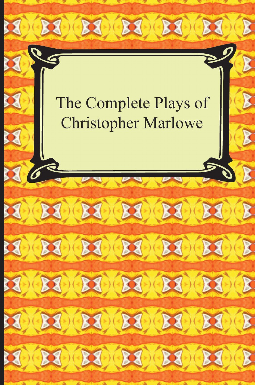 Christopher Marlowe The Complete Plays of Christopher Marlowe love christopher charles scriptural latin plays of the renaissance and milton s cambridge manuscript
