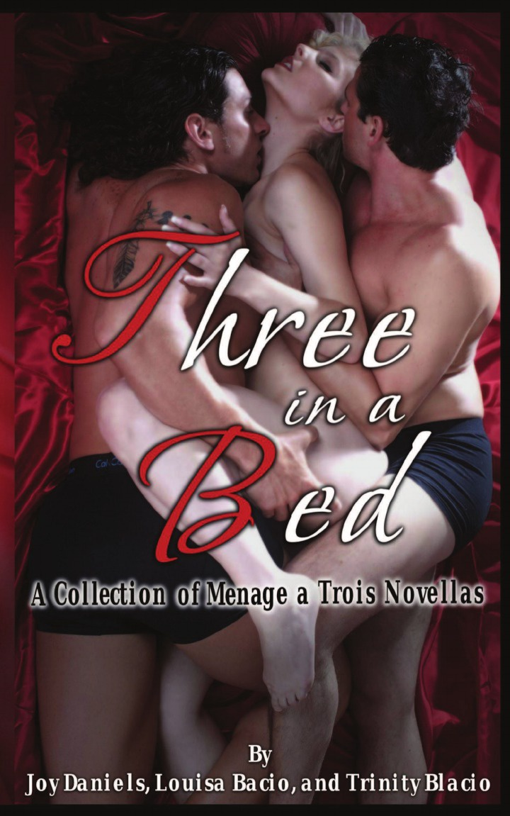 Trinity Blacio, Joy Daniels, Louisa Bacio Three in a Bed open doors and three novellas