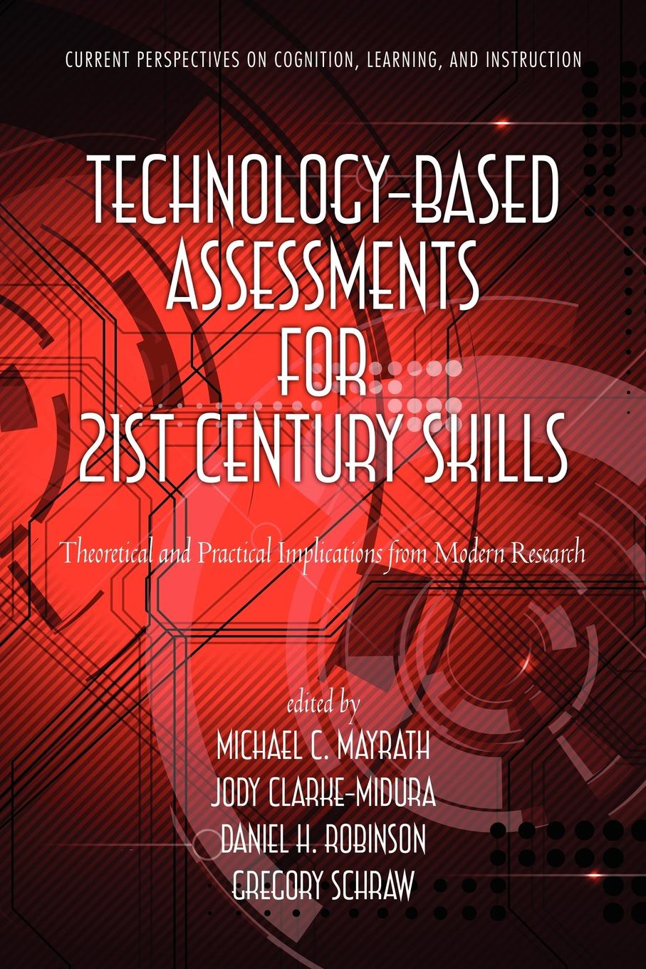 Technology-Based Assessments for 21st Century Skills. Theoretical and Practical Implications from Modern Research paul wood j river science research and management for the 21st century