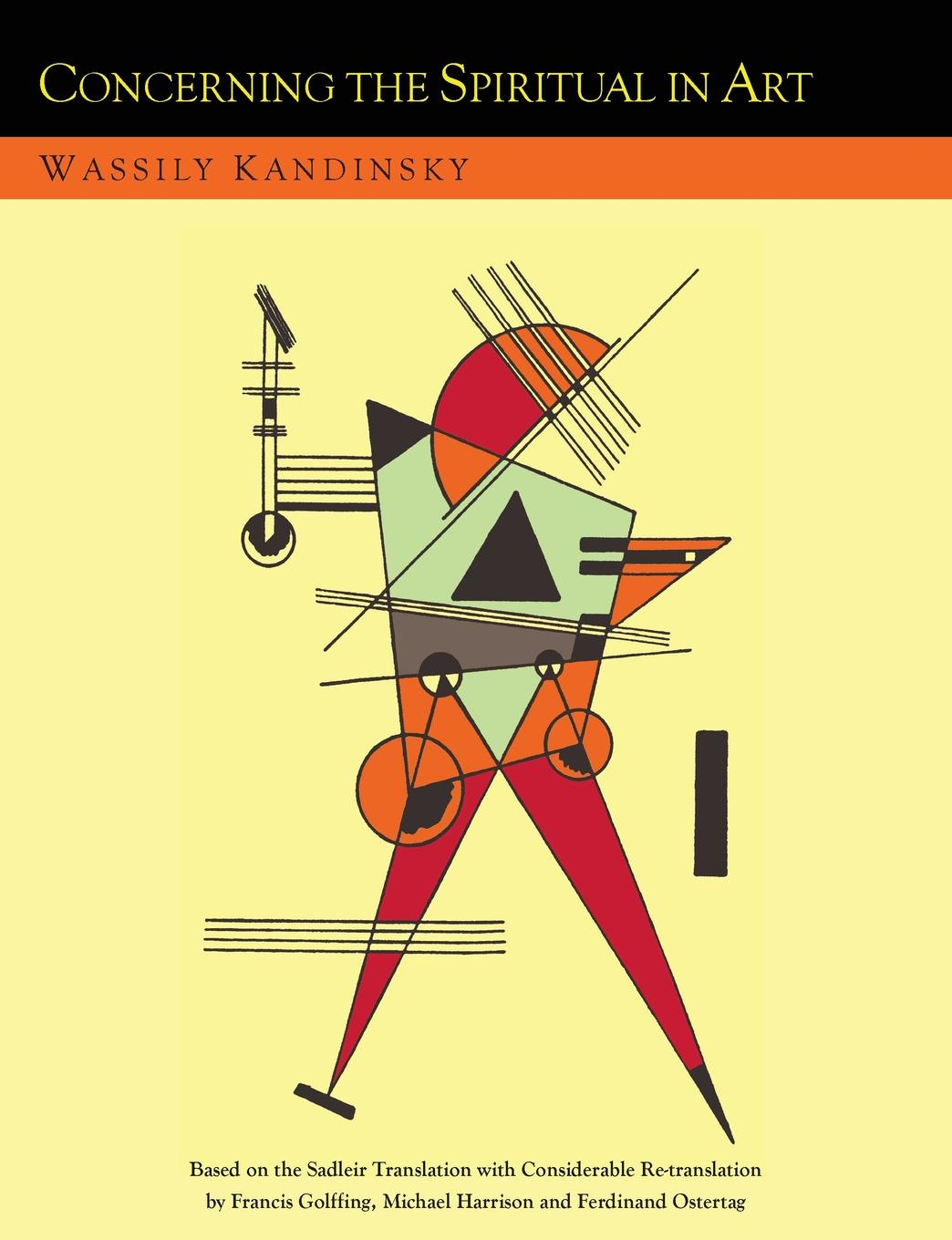 Wassily Kandinsky, Michael Sadleir, Francis Golffing Concerning the Spiritual in Art and Painting in Particular .An Updated Version of the Sadleir Translation. francis grose a burlesque translation of homer