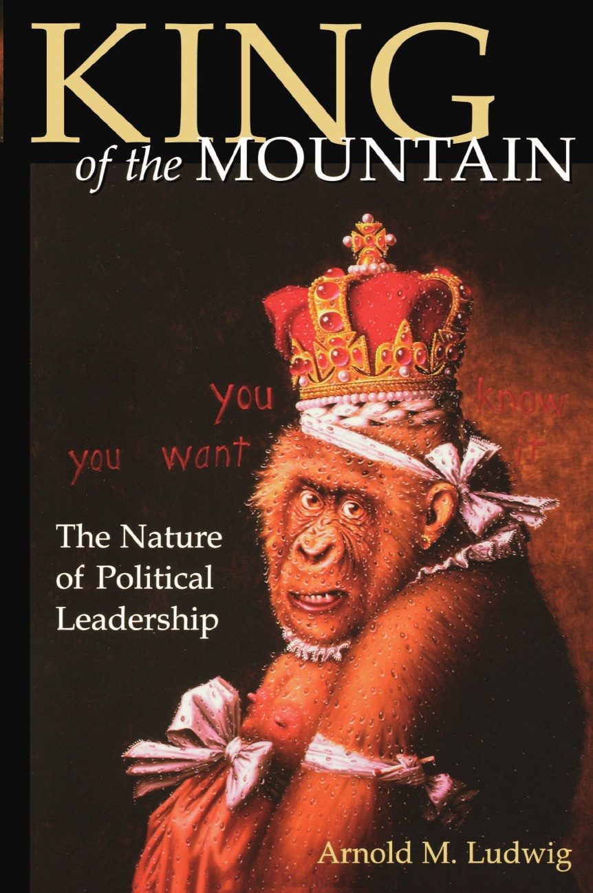Arnold M. Ludwig King of the Mountain. The Nature of Political Leadership john smith preston celebration of the battle of king s mountain