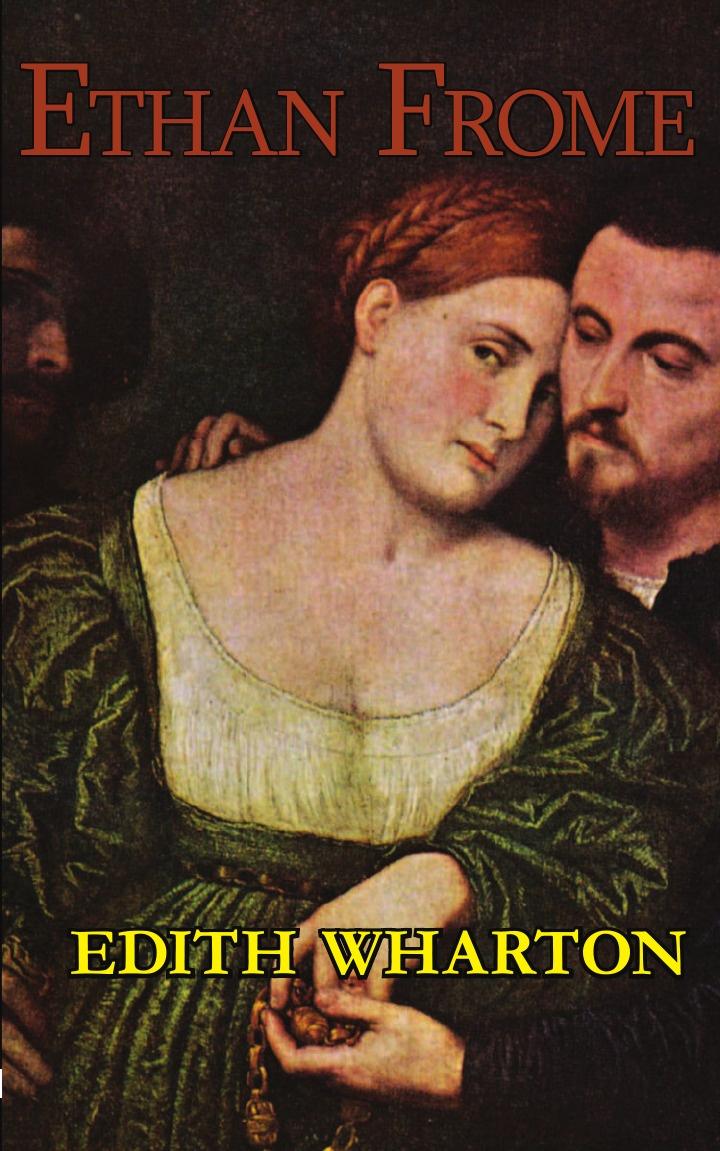Edith Wharton Edith Wharton's Ethan Frome