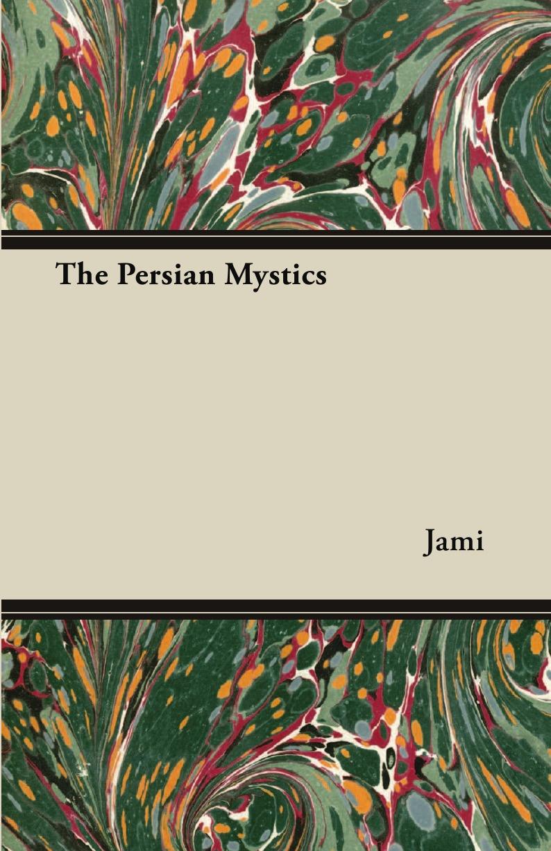 Jami The Persian Mystics ручное зубило persian