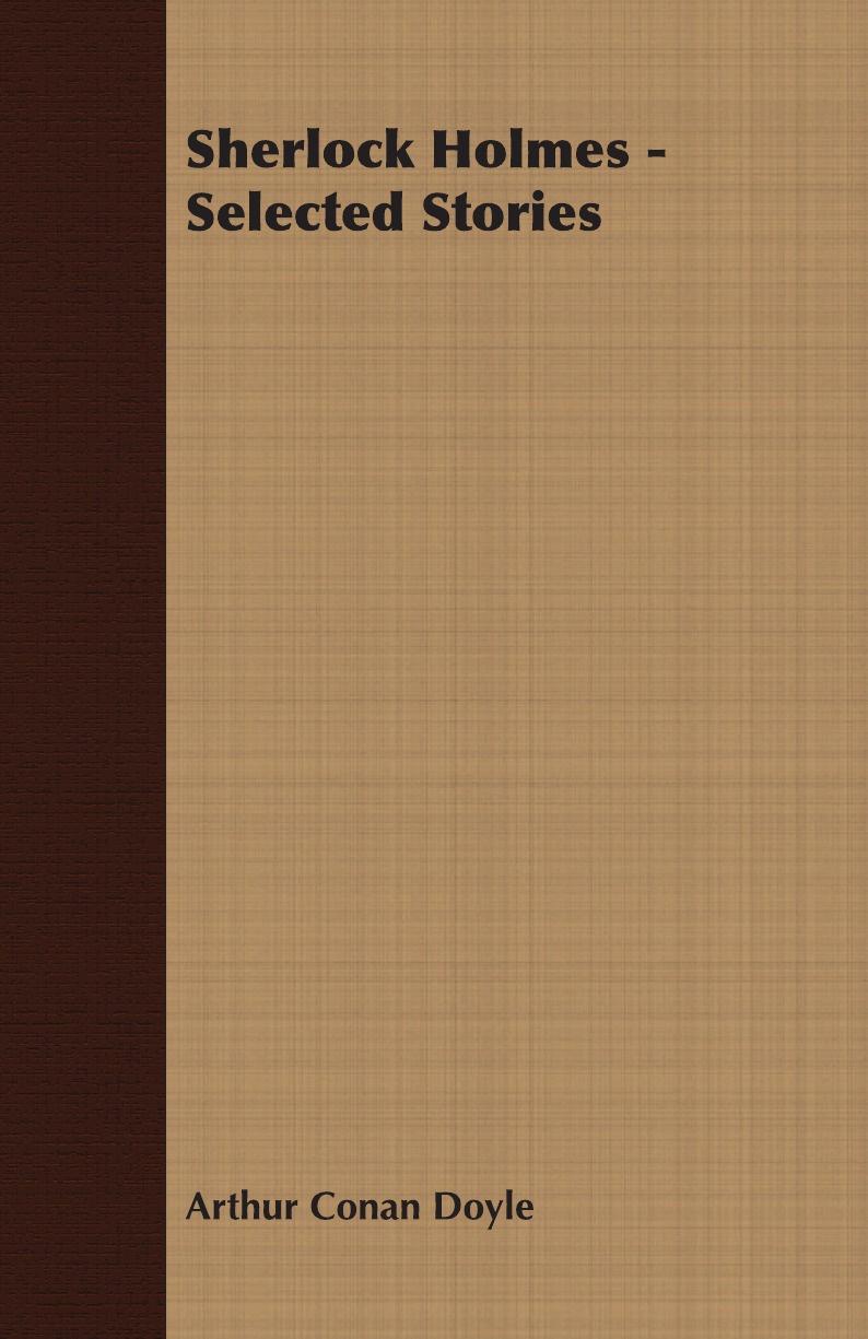 Arthur Conan Doyle Sherlock Holmes - Selected Stories все цены
