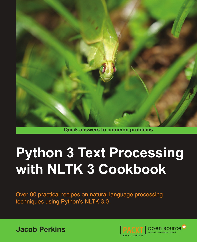 Jacob Perkins Python 3 Text Processing with Nltk 3 Cookbook