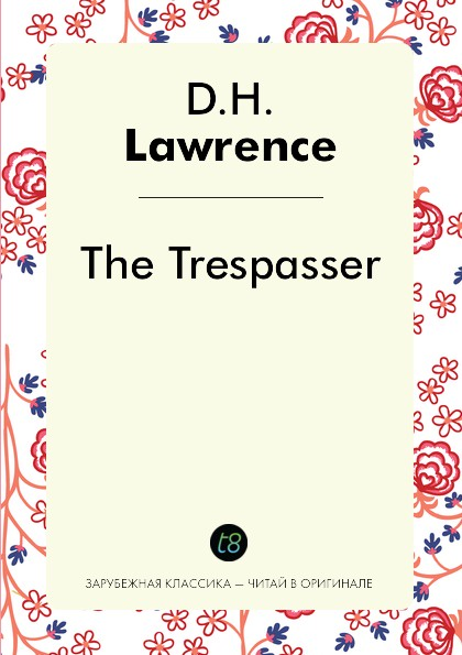 D. H. Lawrence The Trespasser d h lawrence the trespasser