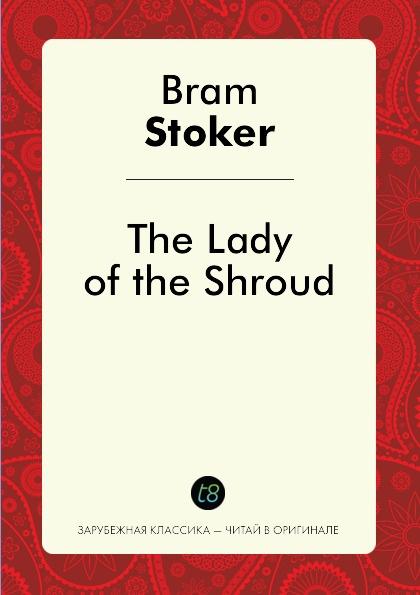 Bram Stoker The Lady of.the.Shroud