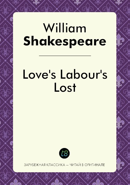 William Shakespeare Love's Labour's Lost этвуд м уинтерсон дж джейкобсон г миры уильяма шекспира комплект из 3 книг
