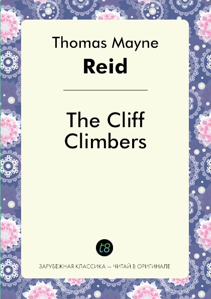 Captain Mayne Reid The Cliff Climbers captain mayne reid the cliff climbers