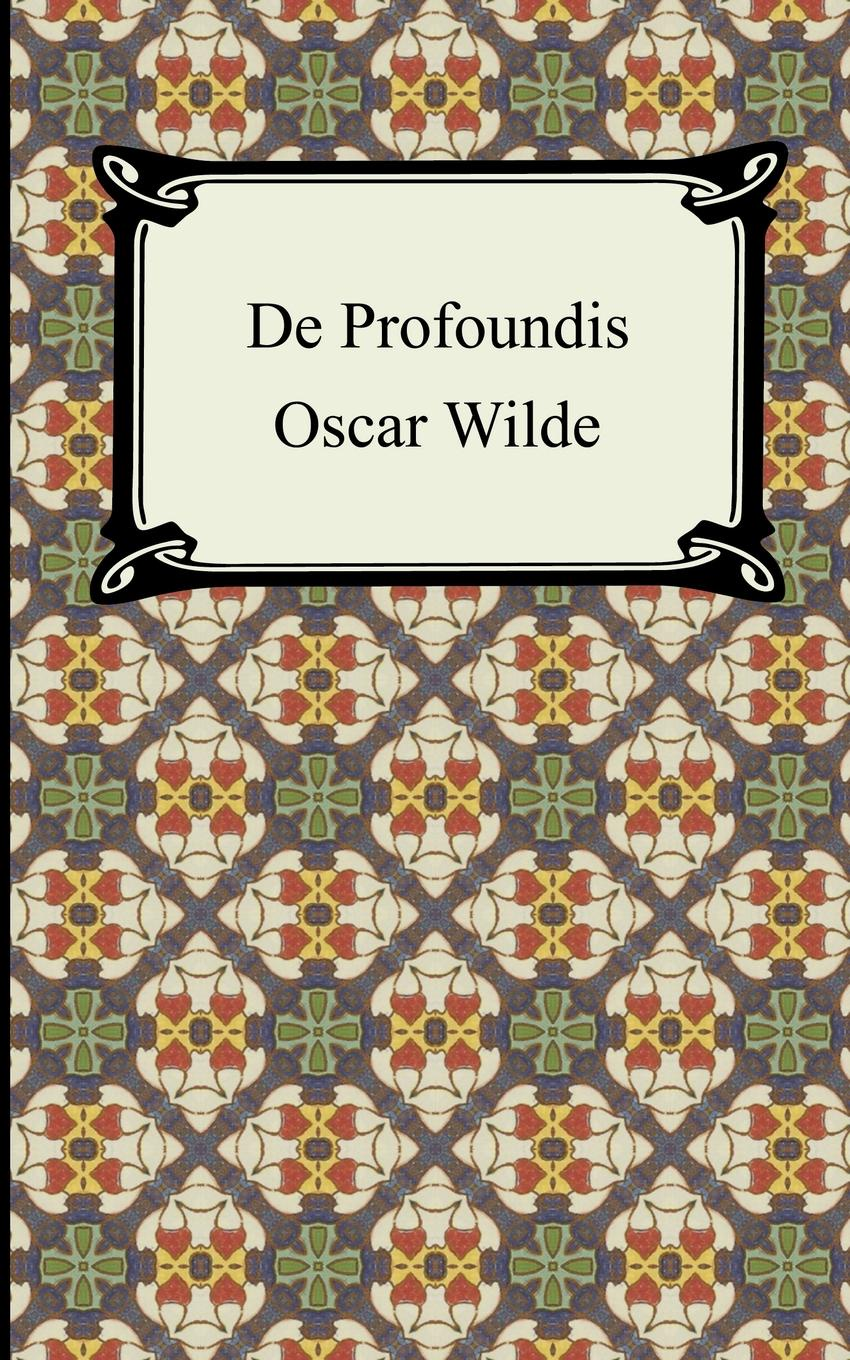 Oscar Wilde De Profundis wilde oscar de profundis the ballad of reading gaol