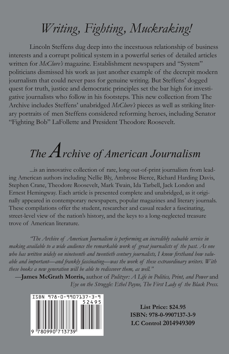 """The System. Journalism 1897 - 1920 The""""muckraker"""" Lincoln Steffens dug deep into business..."""