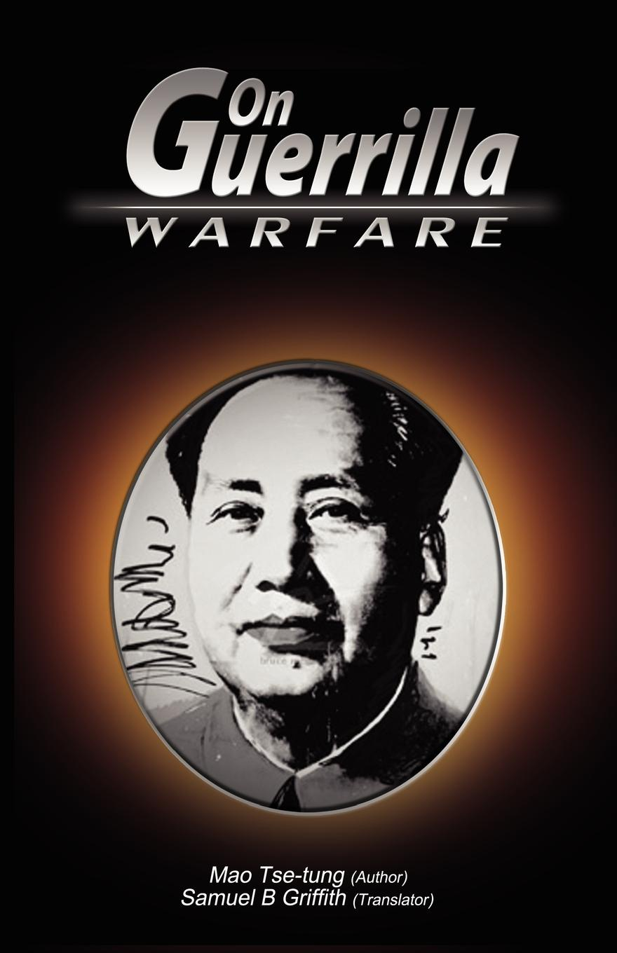 Mao Tse-Tung, Mao Zedong, Samuel B. Griffith On Guerrilla Warfare