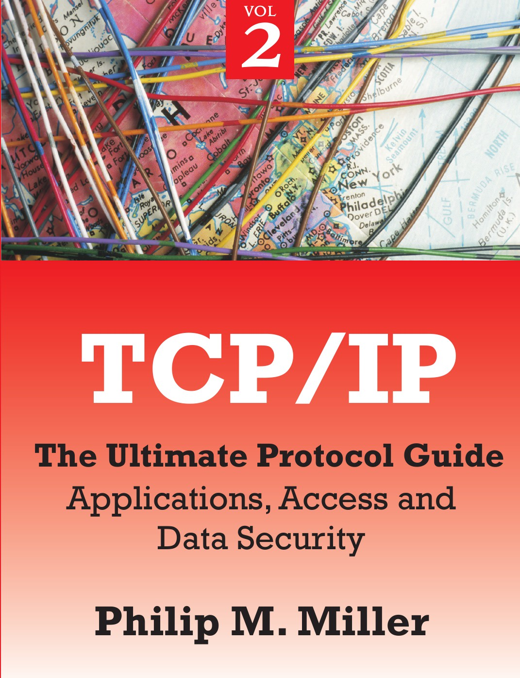 Philip M. Miller TCP/IP - The Ultimate Protocol Guide. Volume 2 - Applications, Access and Data Security