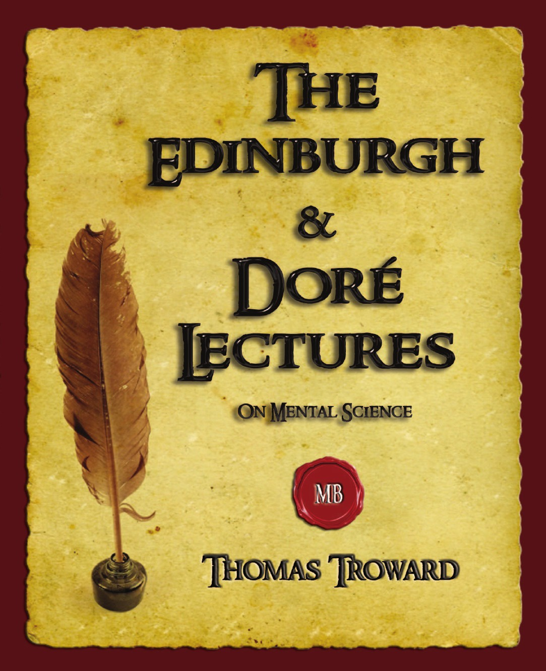 Thomas Troward The Edinburgh and Dore Lectures on Mental Science sampson reed observations on the growth of the mind