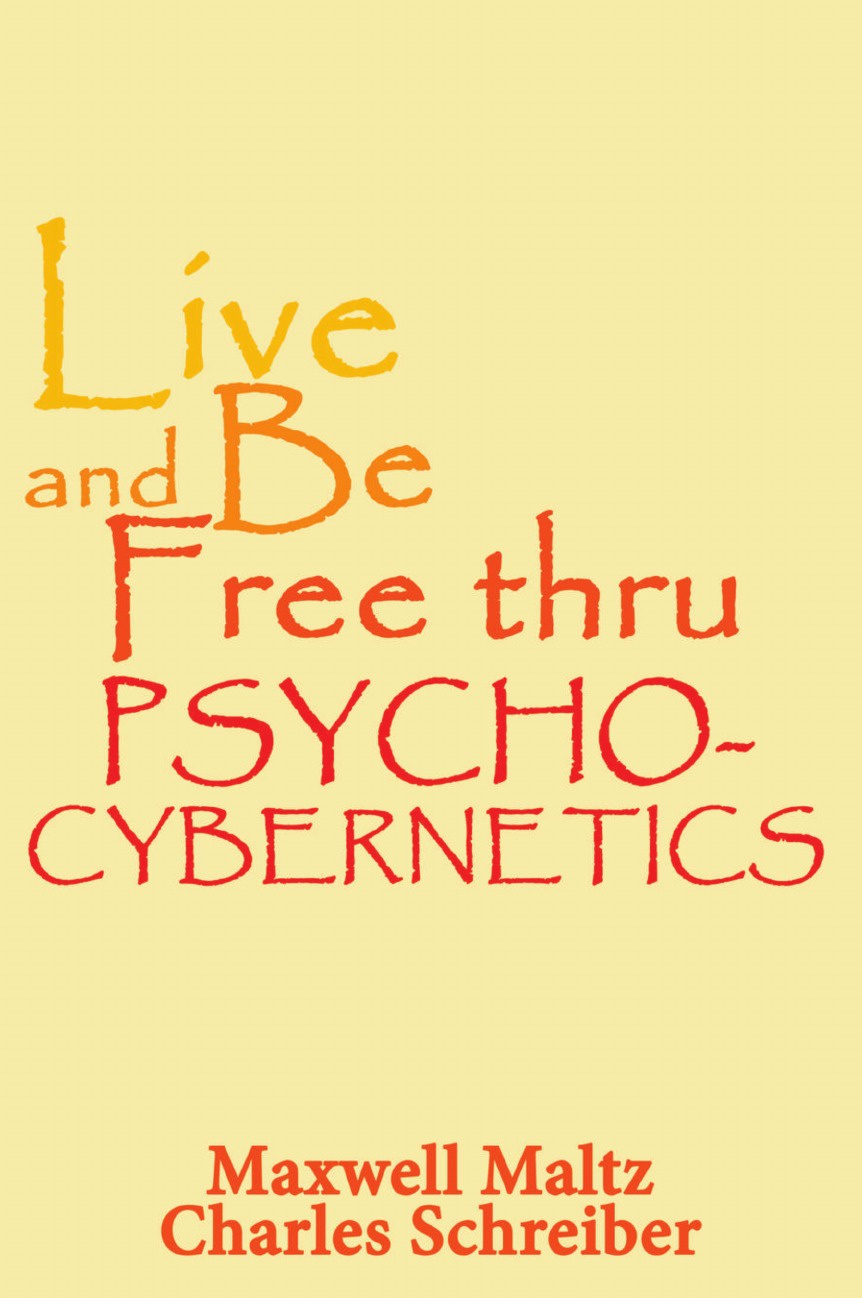 Maxwell Maltz, Charles Schreiber Live and Be Free Thru Psycho-Cybernetics free shipping 5pcs lot 10n120bn hgt1s10n120b to 263 new original