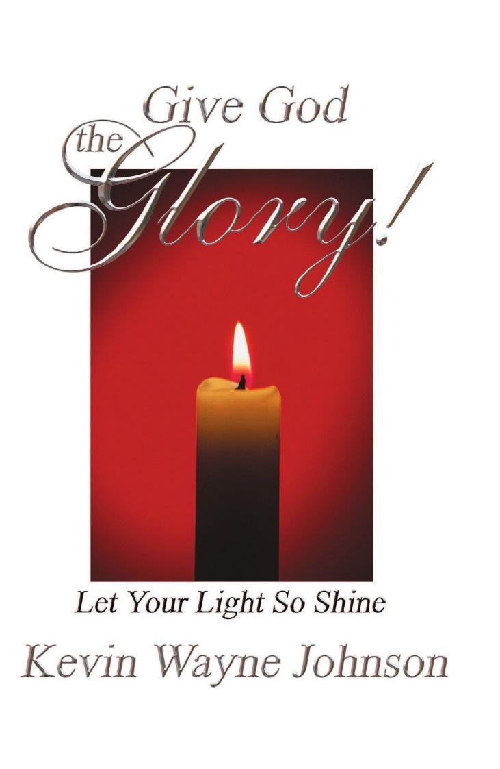Kevin Wayne Johnson Give God the Glory! Series - Let Your Light So Shine. Let Your Light So Shine jd mcpherson jd mcpherson let the good times roll