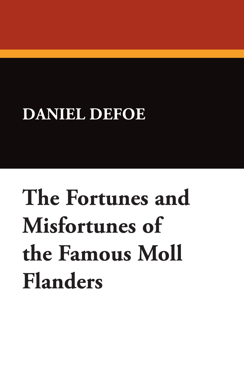 Daniel Defoe The Fortunes and Misfortunes of the Famous Moll Flanders rebecca flanders wolf in waiting