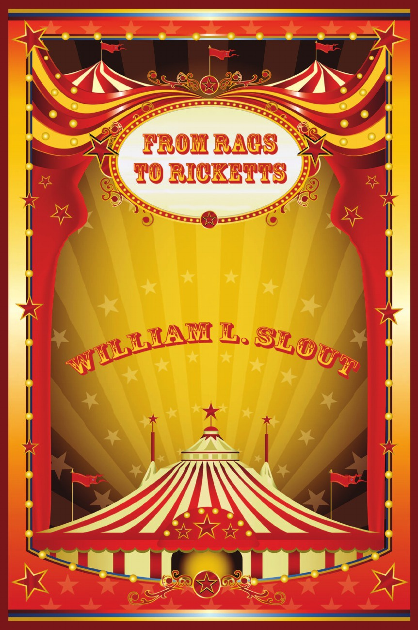 William L. Slout From Rags to Ricketts and Other Essays on Circus History savage circus live in atlanta