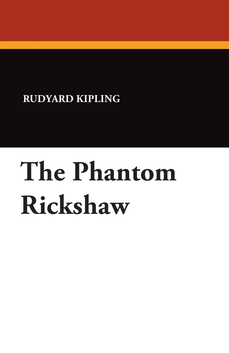 Rudyard Kipling The Phantom Rickshaw kipling r the phantom rickshaw