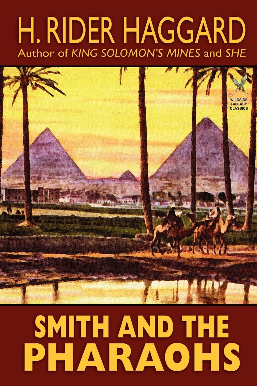 H. Rider Haggard Smith and the Pharaohs and Other Tales haggard h r barbara who came back