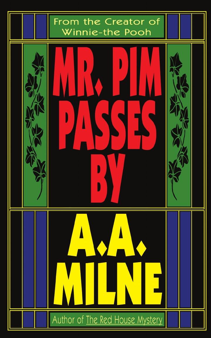 A. A. Milne, Alan Alexander Milne Mr. Pim Passes By a a milne first plays