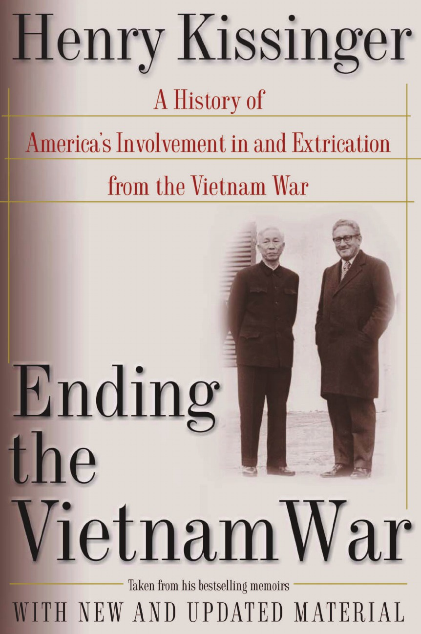 Henry A. Kissinger Ending the Vietnam War. A History of America's Involvement in and Extrication from the Vietnam War kissinger