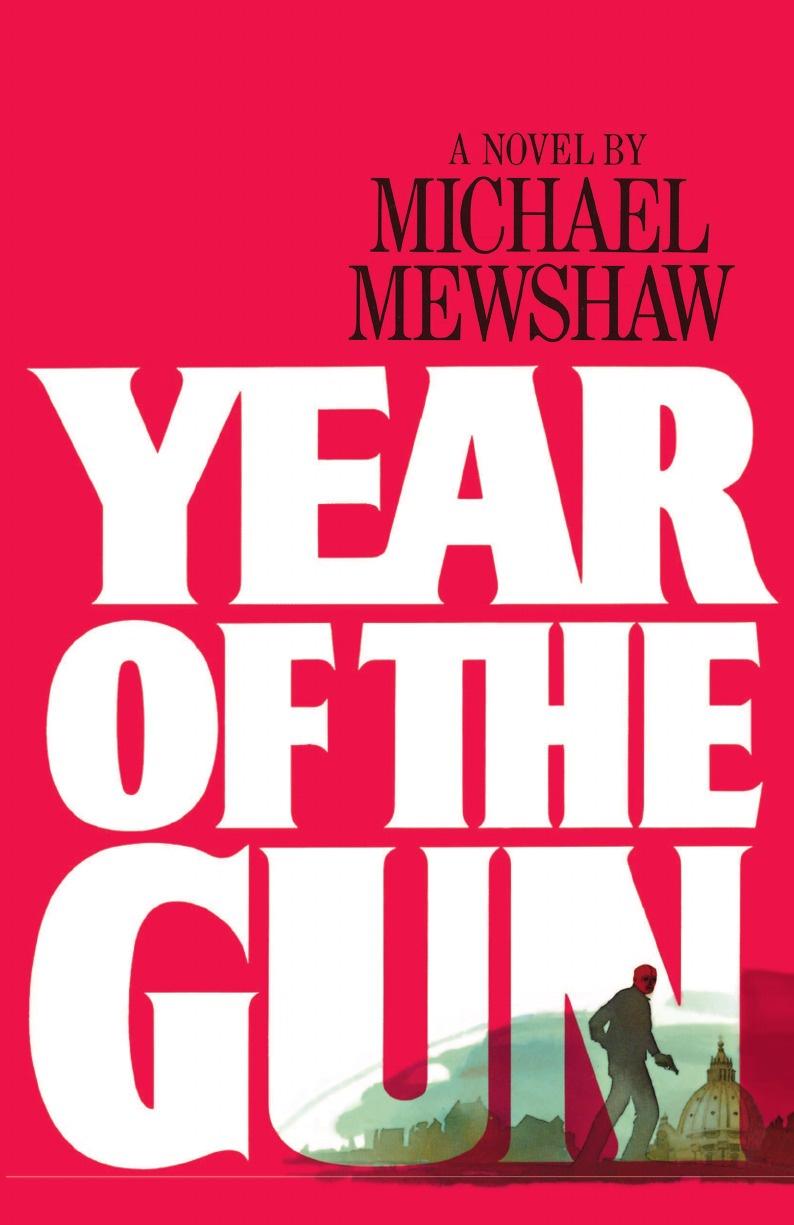 Michael Mewshaw Year of the Gun