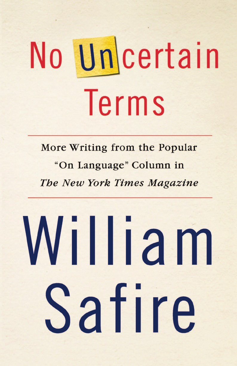 William Safire No Uncertain Terms. More Writing from the Popular On Language Column in the New York Times Magazine writing on the wall