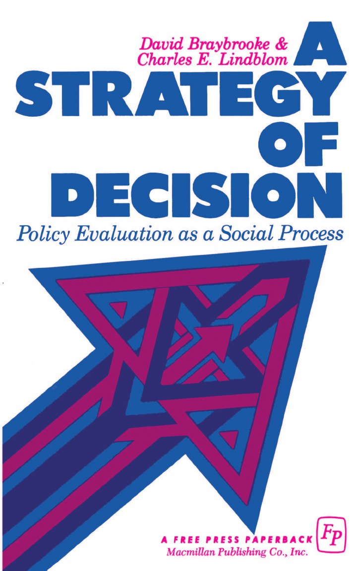 David Braybrooke A Strategy of Decision. Policy Evaluation as a Social Process