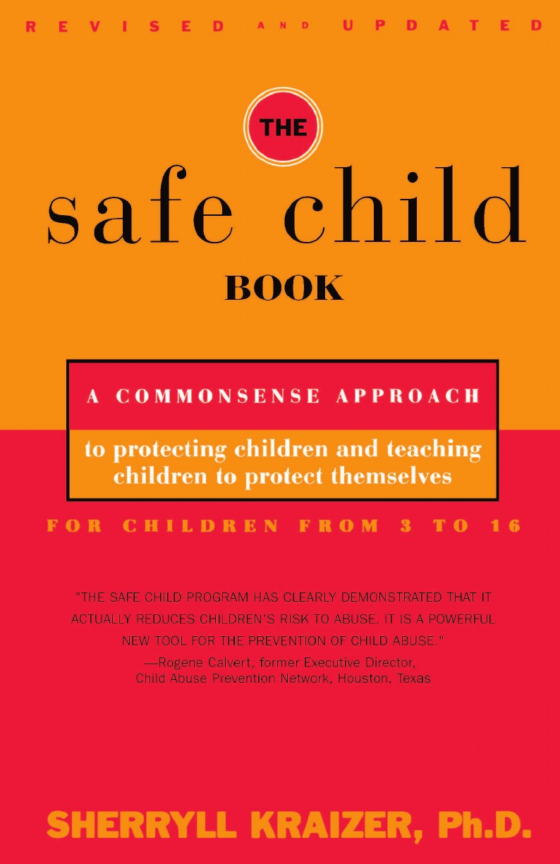 Sherryll Kraizer The Safe Child Book. A Commonsense Approach to Protecting Children and Teaching Children to Protect Themselves joyce a philen the abc s to successful teaching