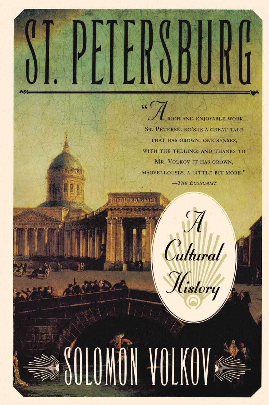 Solomon Volkov, Antonina W. Bouis St. Petersburg. A Cultural History solomon volkov st petersburg