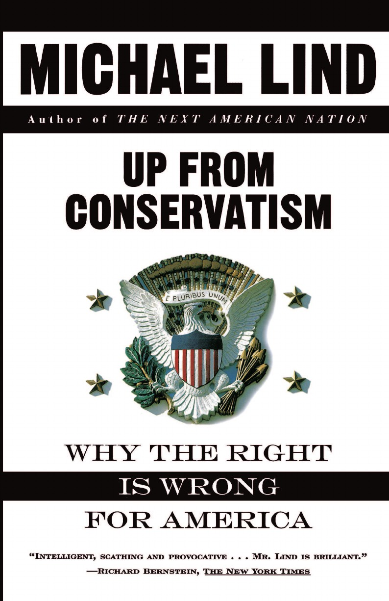 Michael Lind Up from Conservatism