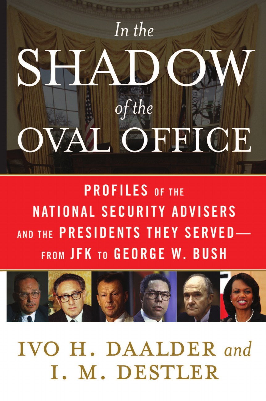 Фото - Ivo H. Dr Daalder, I. M. Destler In the Shadow of the Oval Office. Profiles of the National Security Advisers and the Presidents They Served--From JFK to George W. Bush the oval world