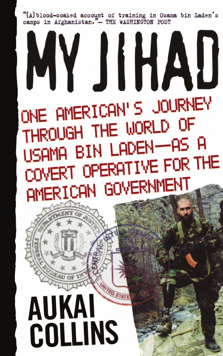 Aukai Collins My Jihad. One American's Journey Through the World of Usama my american