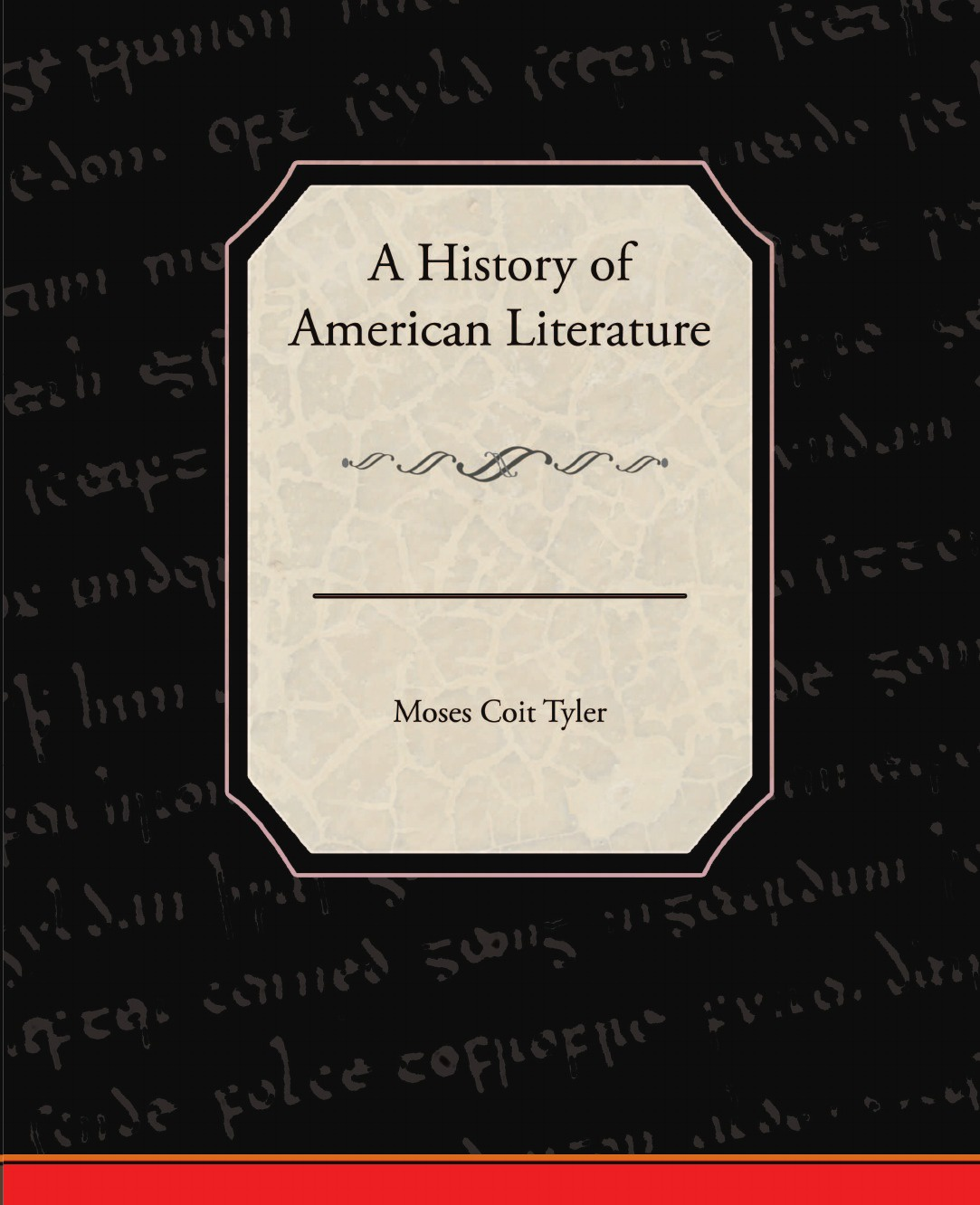 Moses Coit Tyler A History of American Literature мария алехина a brief history of british and american literature
