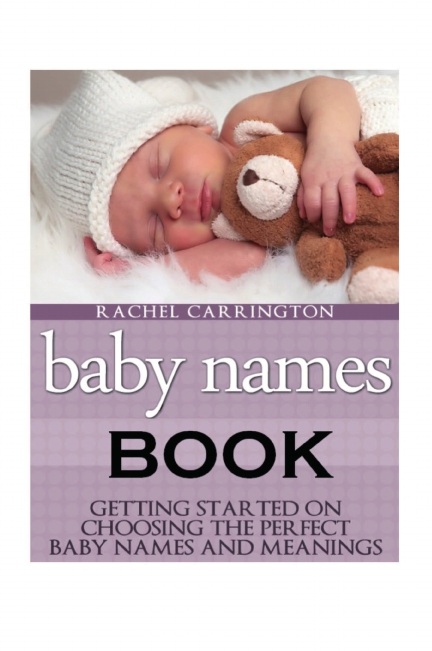 Rachel Carrington Baby Names Book. Getting Started on Choosing the Perfect Baby Names and Meanings. biscuit and the baby