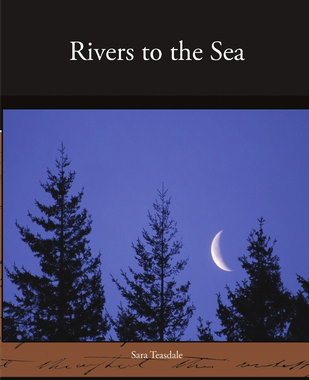 Sara Teasdale Rivers to the Sea winter song