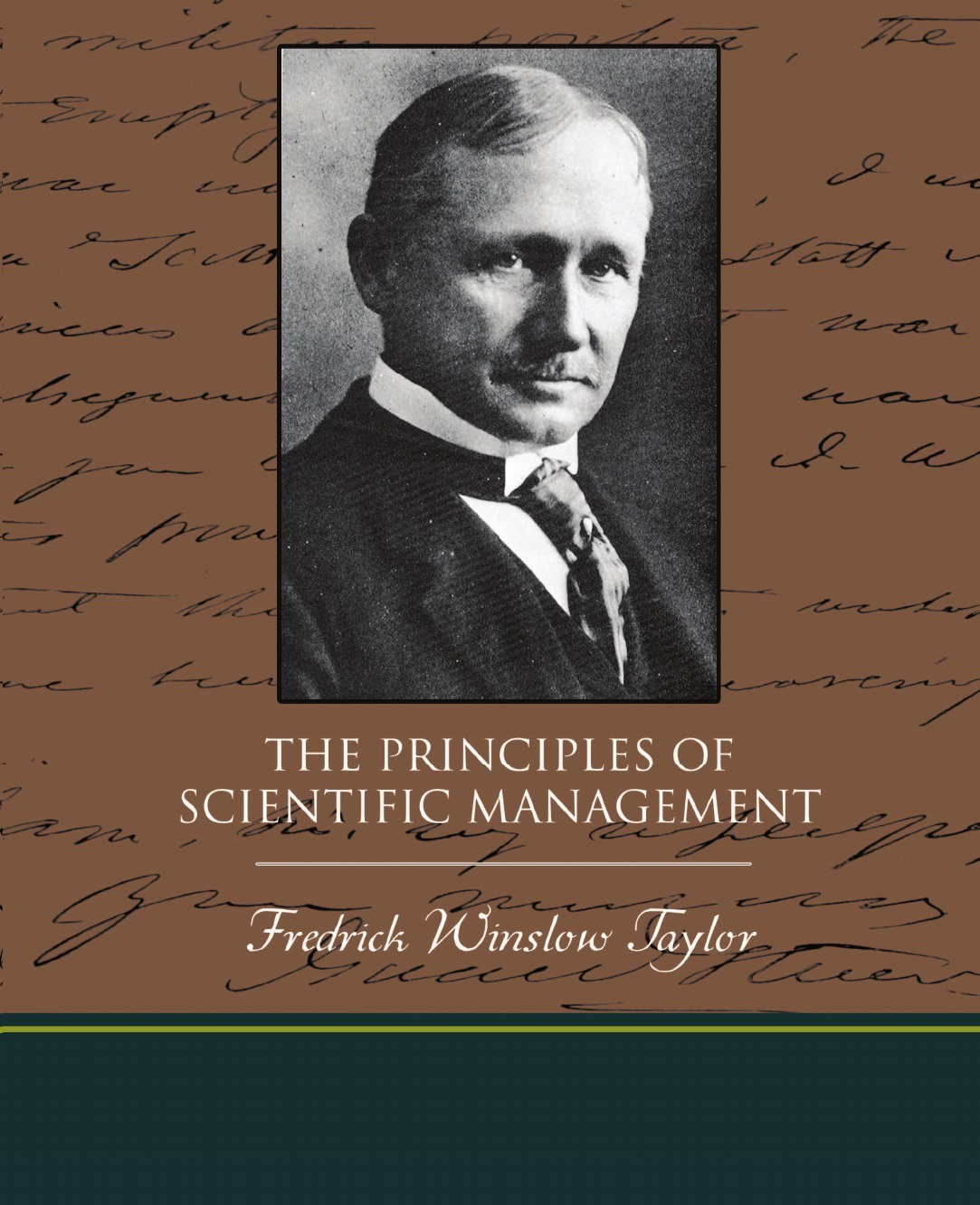Fredrick Winslow Taylor The Principles of Scientific Management frederick taylor winslow the principles of scientific management