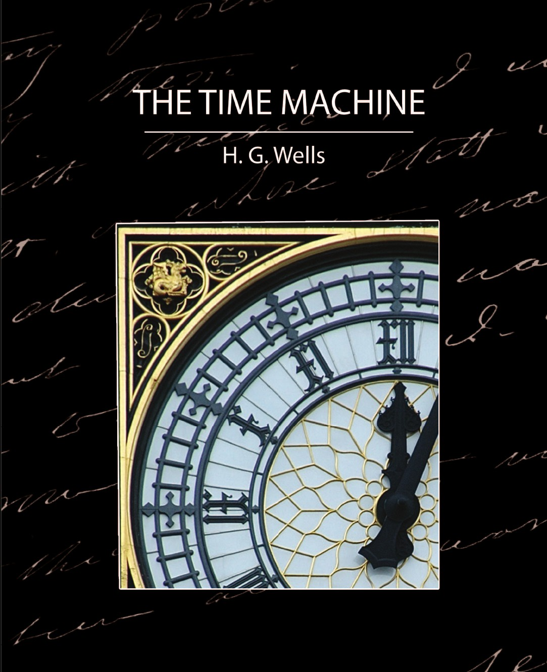 H. G. Wells, G. Wells H. G. Wells, H. G. Wells The Time Machine h g wells