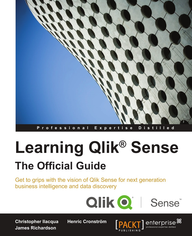 Christopher Ilacqua Learning Qlik. Sense. The Official Guide