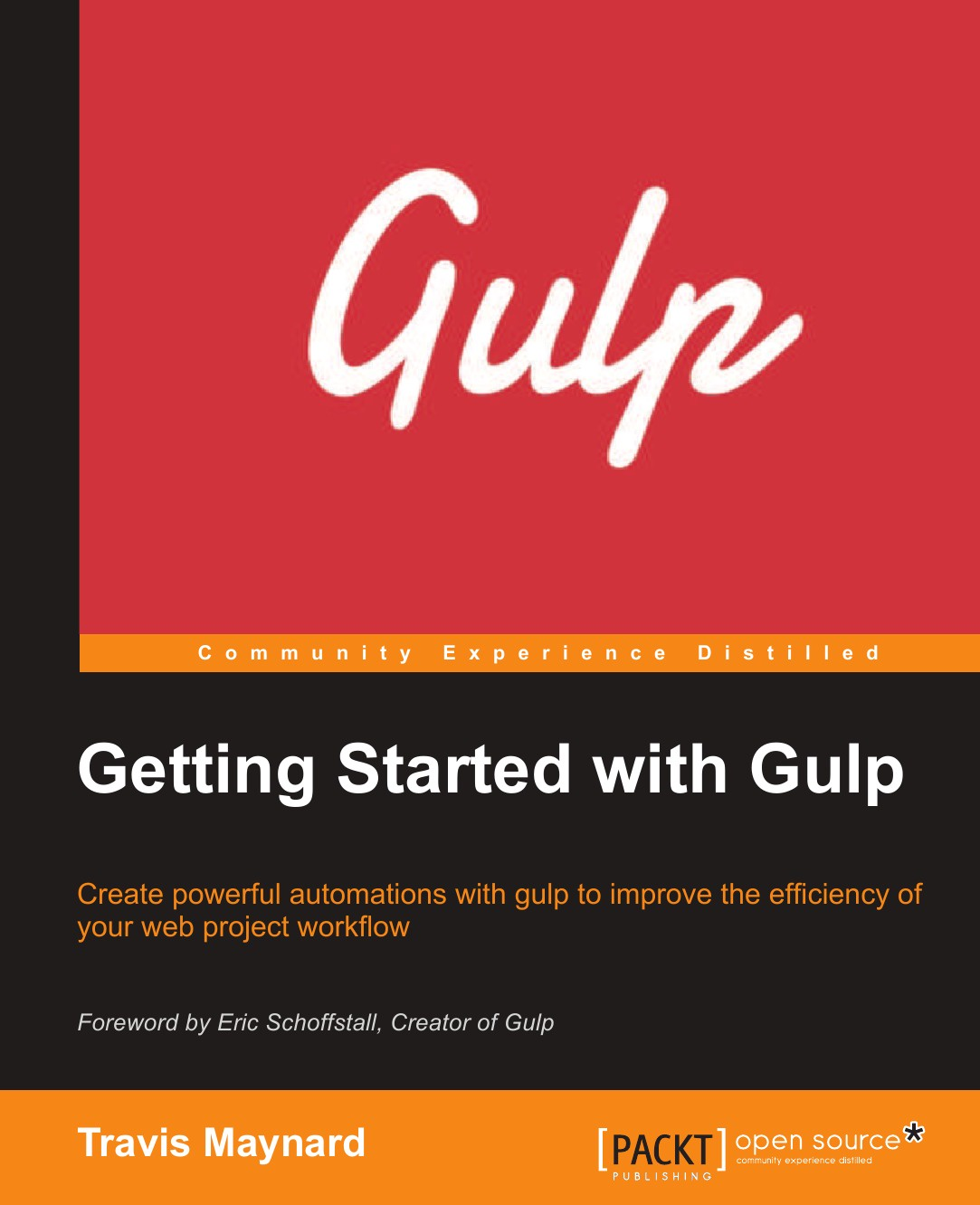 Travis Maynard Getting Started with Gulp henry hebeler k getting started in a financially secure retirement