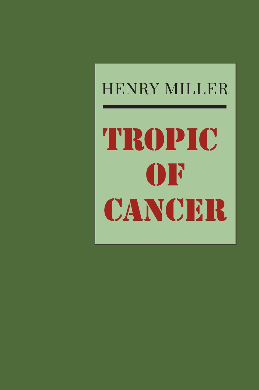 Henry Miller Tropic of Cancer miller henry tropic of capricon