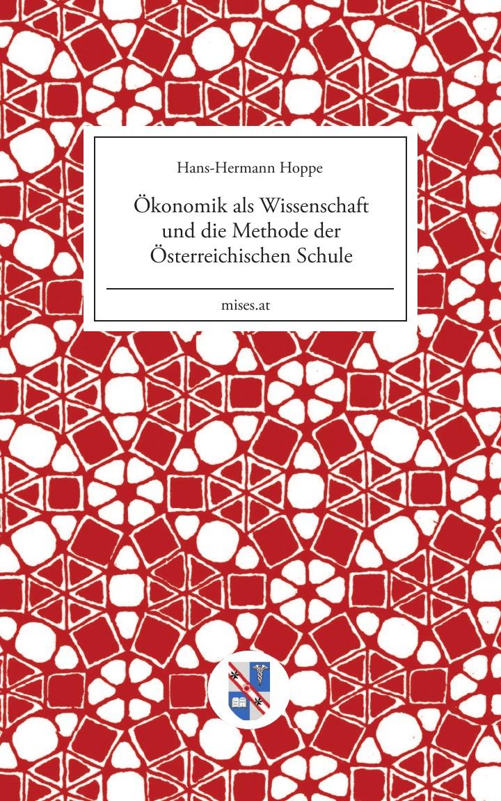Hans-Hermann Hoppe, Eugen-Maria Schulak Okonomik als Wissenschaft und die Methode der Osterreichischen Schule jan hoppe fouriertransformation und ortsfrequenzfilterung protokoll zum versuch
