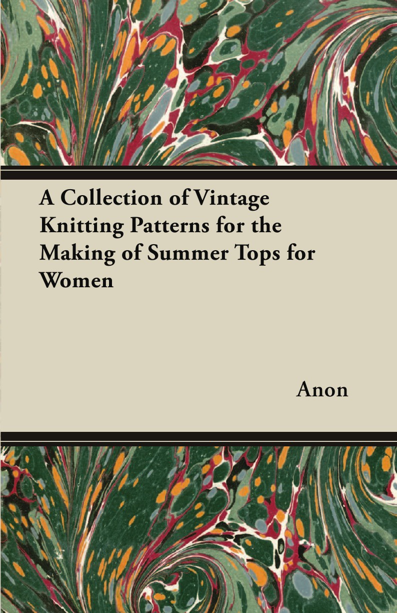 Anon A Collection of Vintage Knitting Patterns for the Making of Summer Tops for Women a suit of vintage alloy water drop necklace and earrings for women