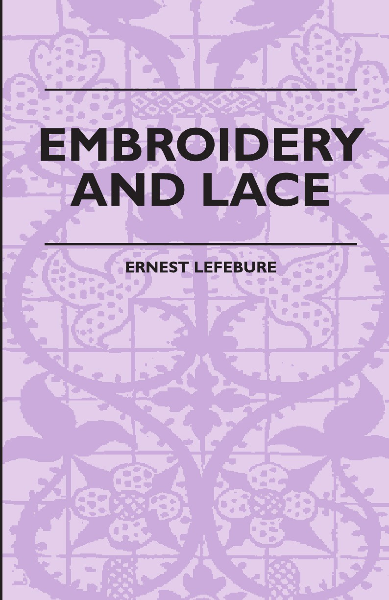 Фото - Ernest. Lefebure Embroidery And Lace - Their Manufacture And History From The Remotest Antiquity To The Present Day - A Handbook For Amateurs, Collectors And General Readers contrast lace keyhole back blouse